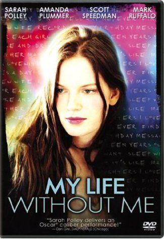 My Life Without Me - Bensiz Hayatım